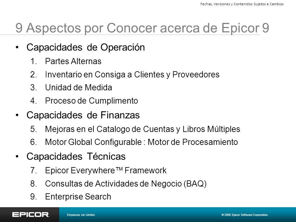 9 Aspectos por Conocer acerca de Epicor 9 Capacidades de Operación 1.Partes Alternas 2.Inventario en Consiga a Clientes y Proveedores 3.Unidad de Medi
