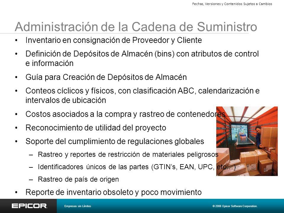 Administración de la Cadena de Suministro Empresas sin Límites© 2008 Epicor Software Corporation. Fechas, Versiones y Contenidos Sujetos a Cambios Inv