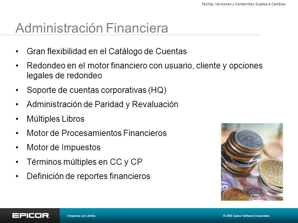 Administración Financiera Gran flexibilidad en el Catálogo de Cuentas Redondeo en el motor financiero con usuario, cliente y opciones legales de redon