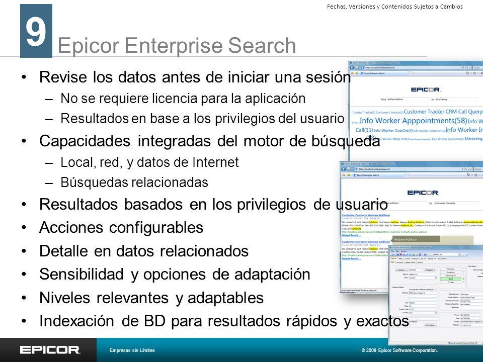 Epicor Enterprise Search Revise los datos antes de iniciar una sesión –No se requiere licencia para la aplicación –Resultados en base a los privilegio