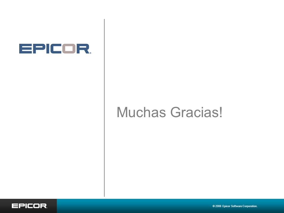 © 2008 Epicor Software Corporation. Muchas Gracias!