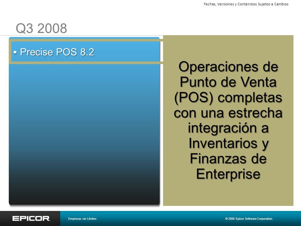 Q3 2008 Precise POS 8.2 Precise POS 8.2 Operaciones de Punto de Venta (POS) completas con una estrecha integración a Inventarios y Finanzas de Enterpr