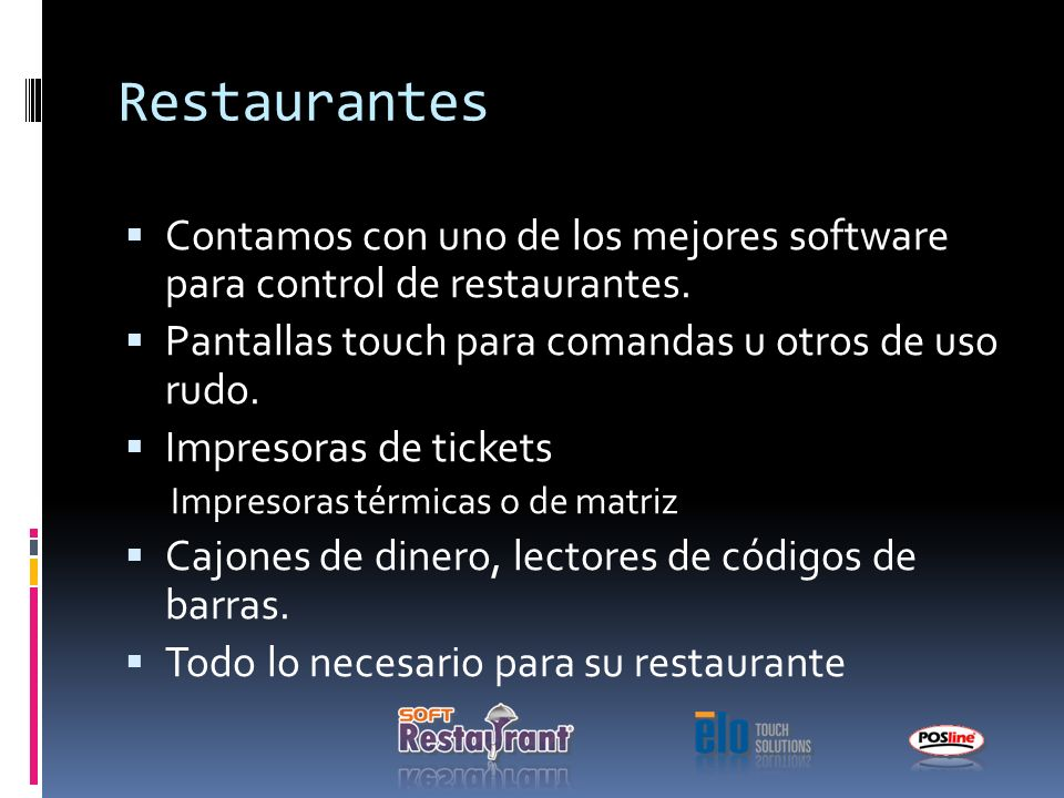 Restaurantes Contamos con uno de los mejores software para control de restaurantes.