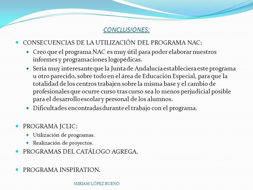 CONCLUSIONES: CONSECUENCIAS DE LA UTILIZACIÓN DEL PROGRAMA NAC: Creo que el programa NAC es muy útil para poder elaborar nuestros informes y programac