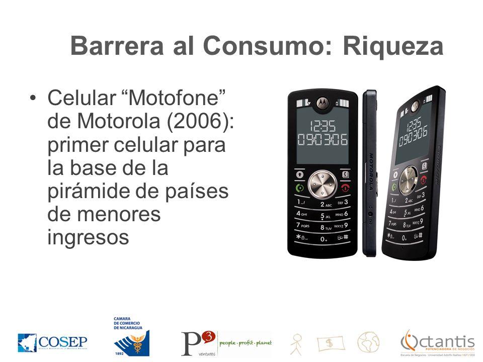 Barrera al Consumo: Riqueza Celular Motofone de Motorola (2006): primer celular para la base de la pirámide de países de menores ingresos
