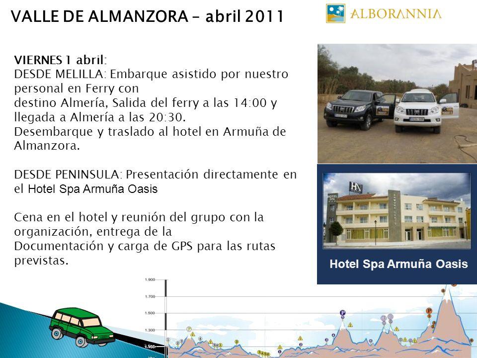 VALLE DE ALMANZORA – abril 2011 VIERNES 1 abril: DESDE MELILLA: Embarque asistido por nuestro personal en Ferry con destino Almería, Salida del ferry a las 14:00 y llegada a Almería a las 20:30.