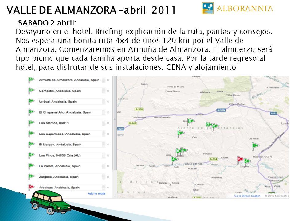 VALLE DE ALMANZORA –abril 2011 SABADO 2 abril: Desayuno en el hotel. Briefing explicación de la ruta, pautas y consejos. Nos espera una bonita ruta 4x