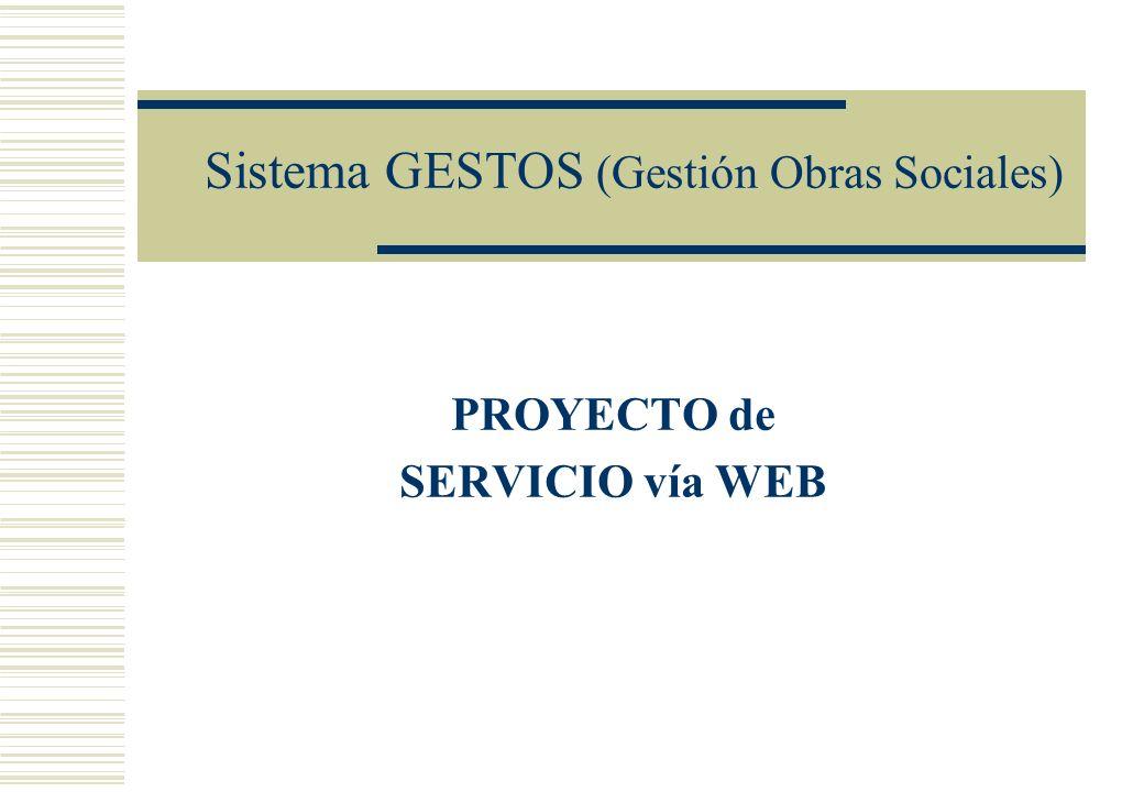 Sistema GESTOS (Gestión Obras Sociales) PROYECTO de SERVICIO vía WEB