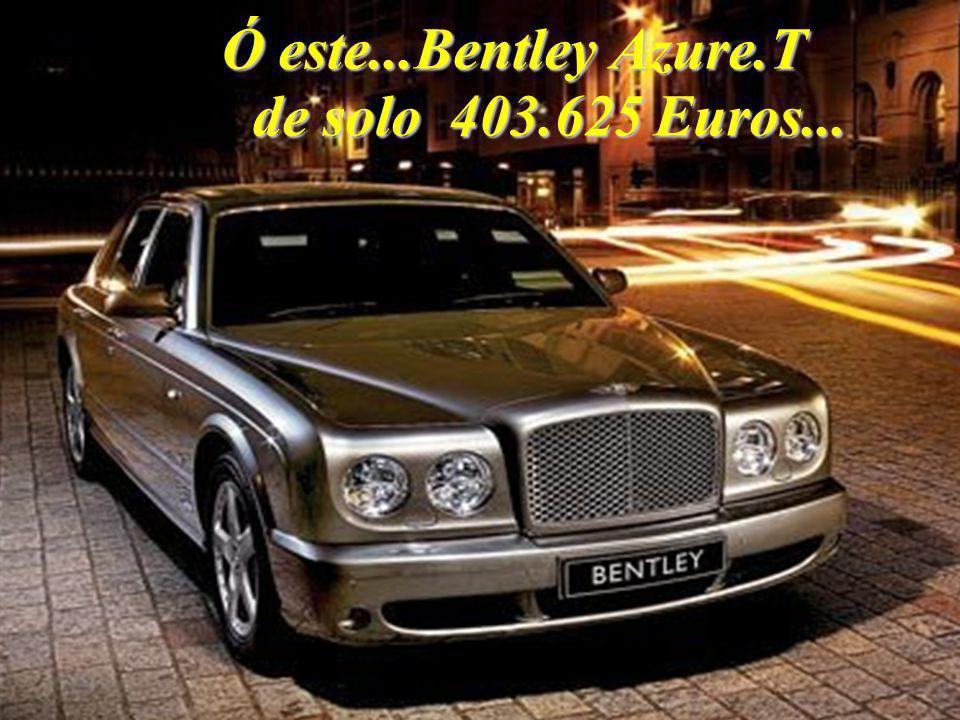 Este... Rolls-Royce Phamtom de 534.768 Euros....