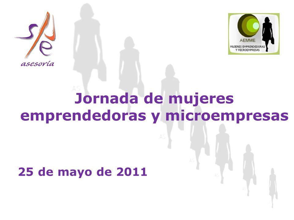 Jornada de mujeres emprendedoras y microempresas 25 de mayo de 2011