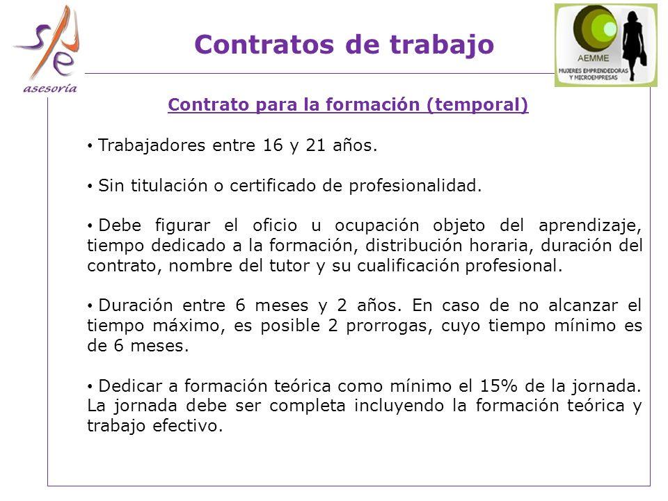 Contrato para la formación (temporal) Trabajadores entre 16 y 21 años.