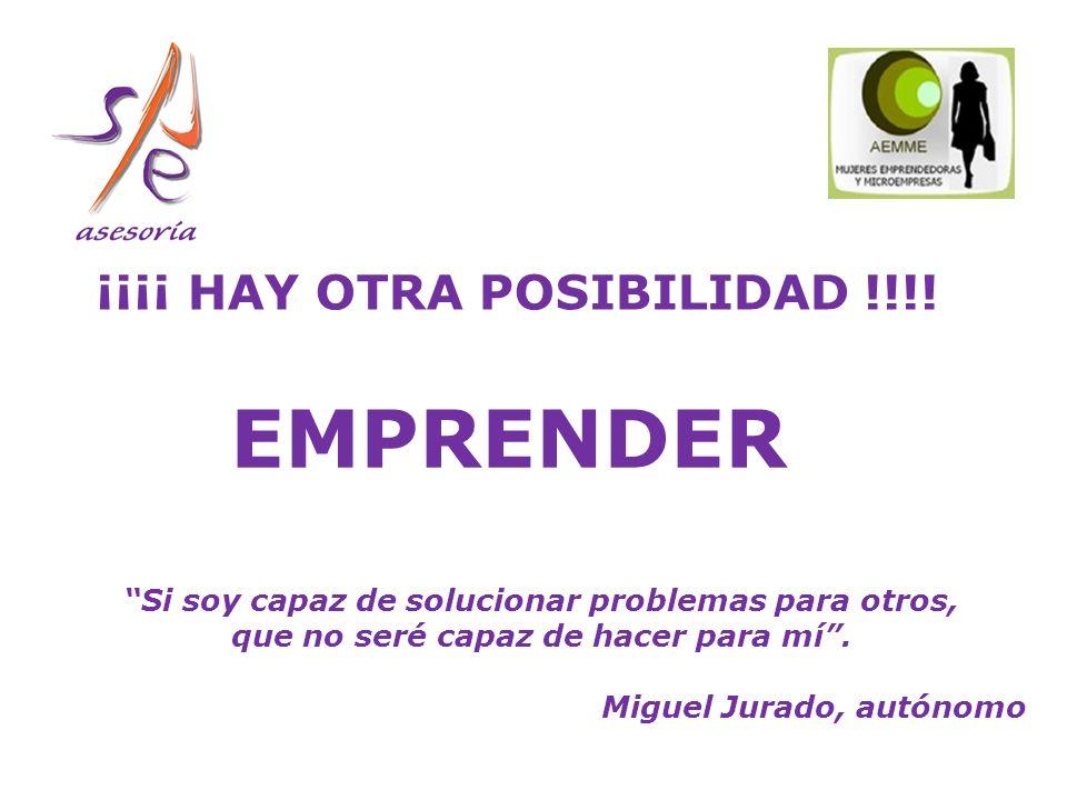 EMPRENDER ¡¡¡¡ HAY OTRA POSIBILIDAD !!!.