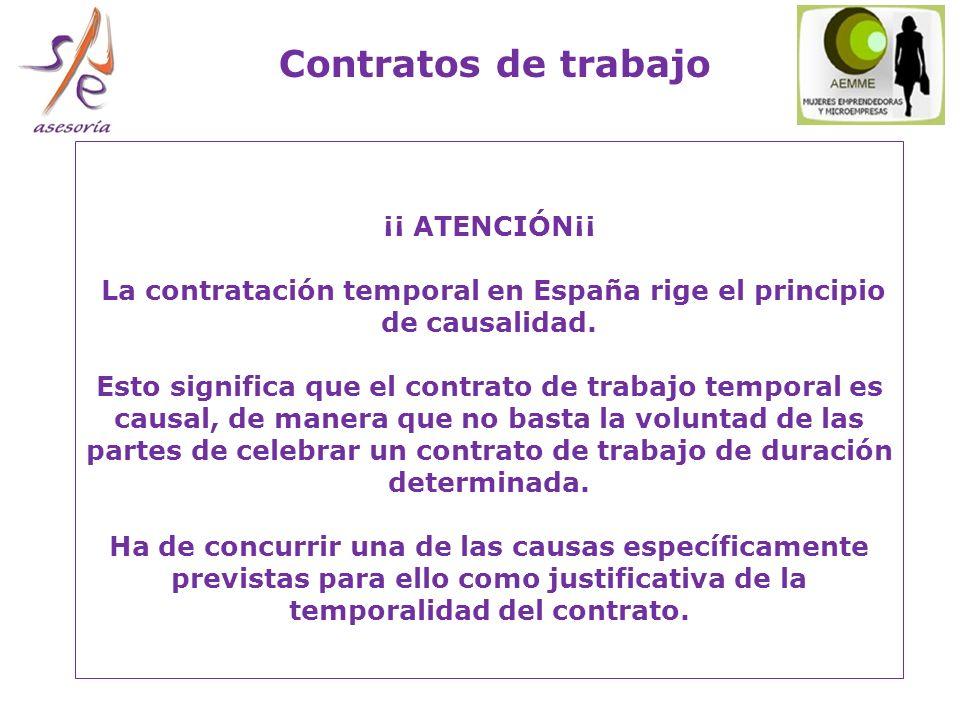 ¡¡ ATENCIÓN¡¡ La contratación temporal en España rige el principio de causalidad.