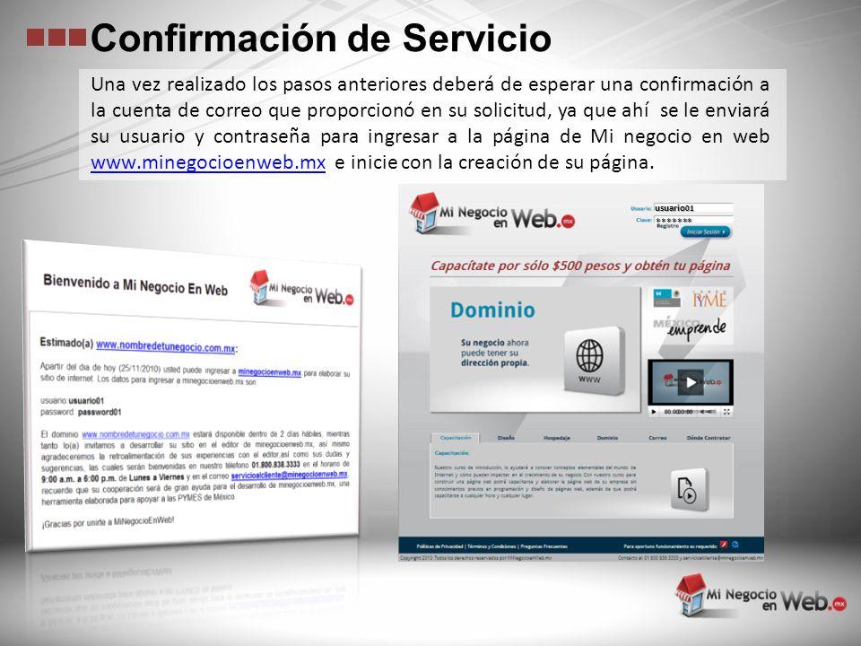 Una vez realizado los pasos anteriores deberá de esperar una confirmación a la cuenta de correo que proporcionó en su solicitud, ya que ahí se le envi