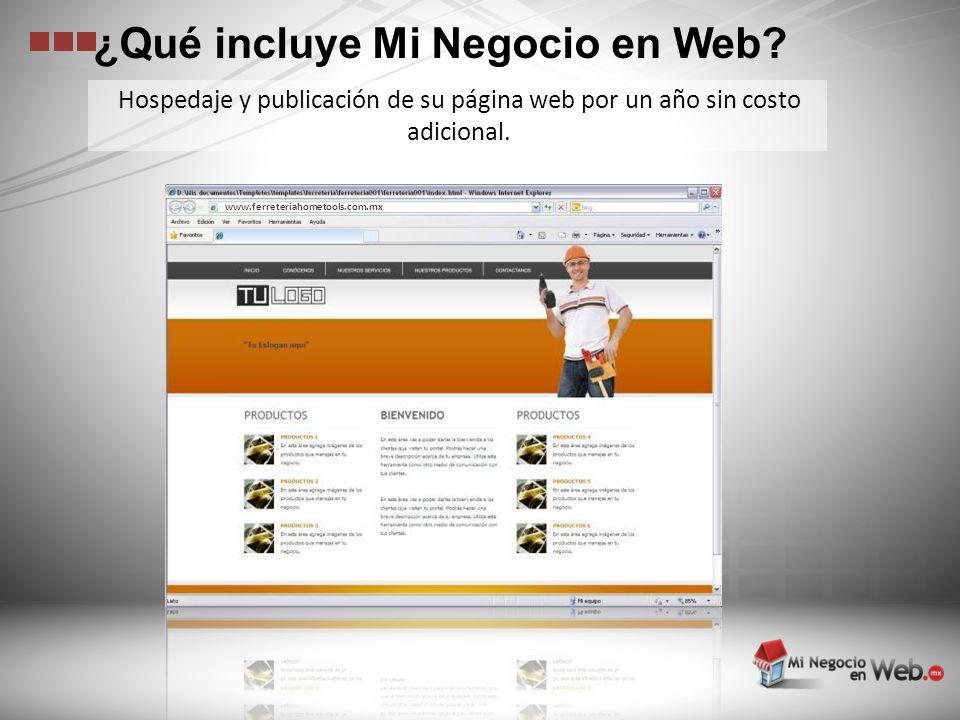 Todos los servicios por sólo 150 diseños de plantillas 5 cuentas de correo electrónico Registro del dominio terminación.com.mx Hospedaje de su página Capacitación ¿Qué incluye Mi Negocio en Web?