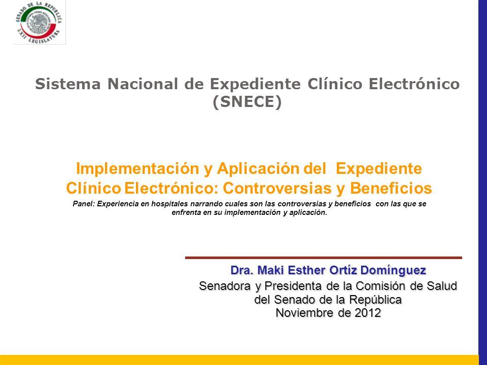 Dra. Maki Esther Ortíz Domínguez Senadora y Presidenta de la Comisión de Salud del Senado de la República Noviembre de 2012 Sistema Nacional de Expedi