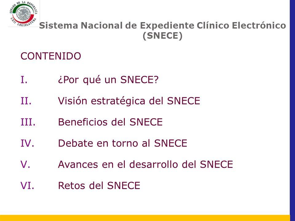 CONTENIDO I.¿Por qué un SNECE? II.Visión estratégica del SNECE III.Beneficios del SNECE IV.Debate en torno al SNECE V.Avances en el desarrollo del SNE