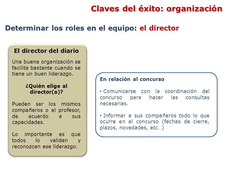 El director del diario Una buena organización se facilita bastante cuando se tiene un buen liderazgo. ¿Quién elige al director(a)? Pueden ser los mism