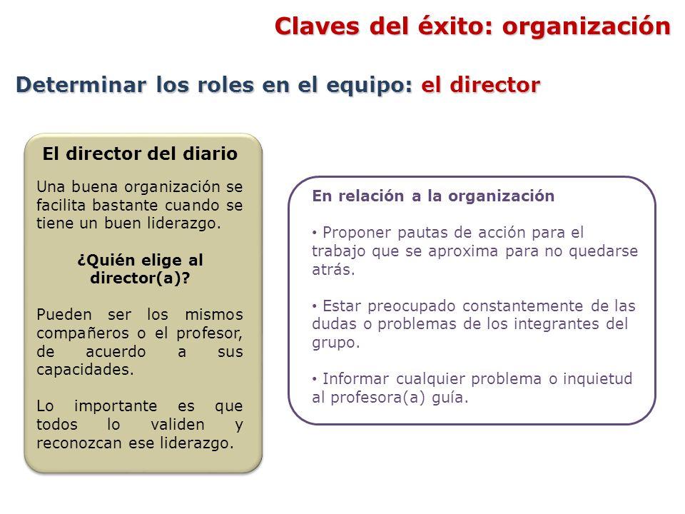 En relación a la organización Proponer pautas de acción para el trabajo que se aproxima para no quedarse atrás. Estar preocupado constantemente de las