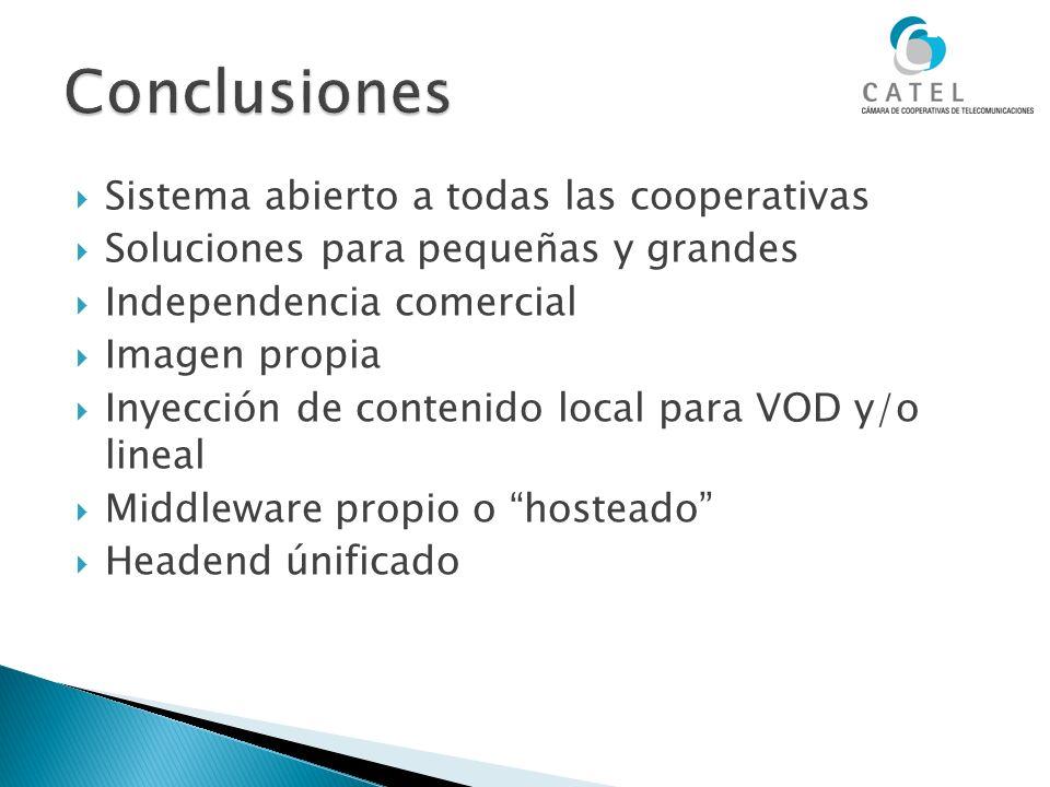 Sistema abierto a todas las cooperativas Soluciones para pequeñas y grandes Independencia comercial Imagen propia Inyección de contenido local para VO