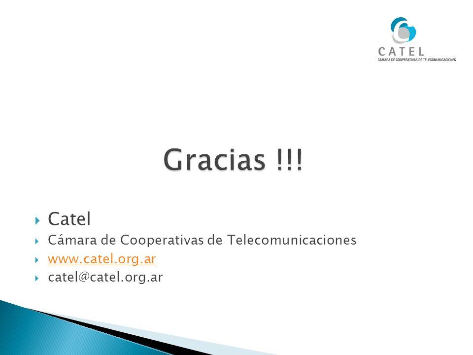 Catel Cámara de Cooperativas de Telecomunicaciones www.catel.org.ar catel@catel.org.ar