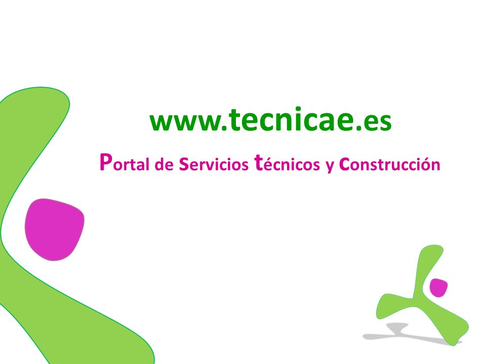 www. tecnicae.es P ortal de s ervicios t écnicos y c onstrucción