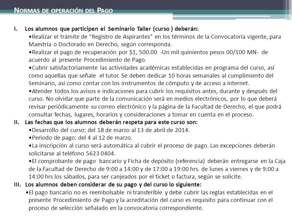 Las referencias bancarias son : * Personalizadas e N ORMAS DE OPERACIÓN DEL P AGO I.