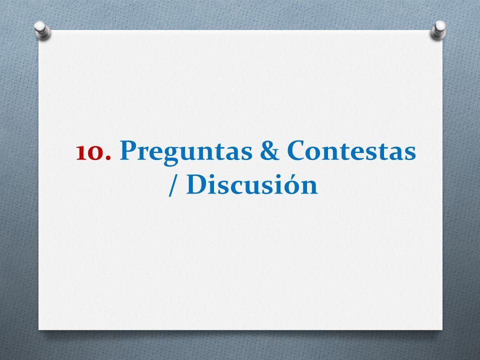 10. Preguntas & Contestas / Discusión