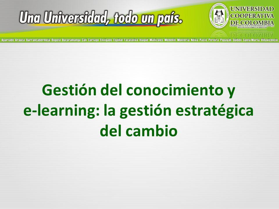 Gestión del conocimiento y e-learning: la gestión estratégica del cambio