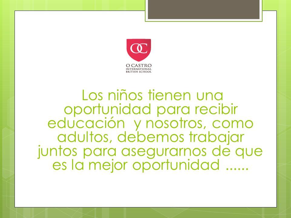 Los niños tienen una oportunidad para recibir educación y nosotros, como adultos, debemos trabajar juntos para asegurarnos de que es la mejor oportunidad......