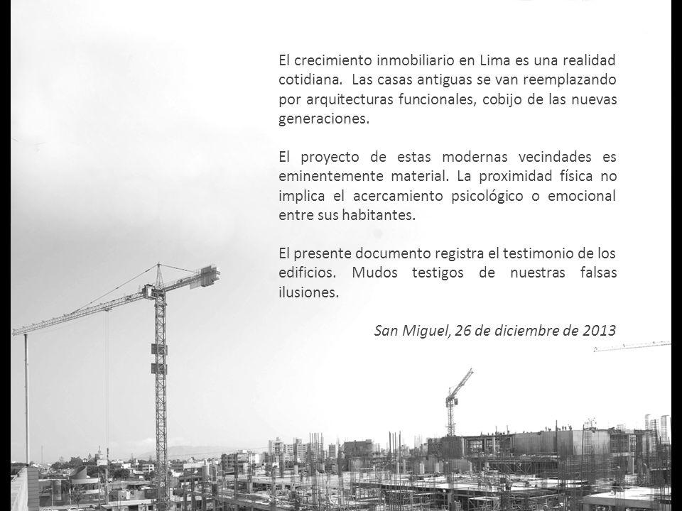 El crecimiento inmobiliario en Lima es una realidad cotidiana. Las casas antiguas se van reemplazando por arquitecturas funcionales, cobijo de las nue
