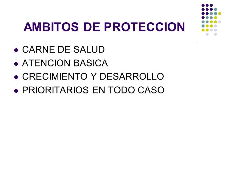 AMBITOS DE PROTECCION CARNE DE SALUD ATENCION BASICA CRECIMIENTO Y DESARROLLO PRIORITARIOS EN TODO CASO