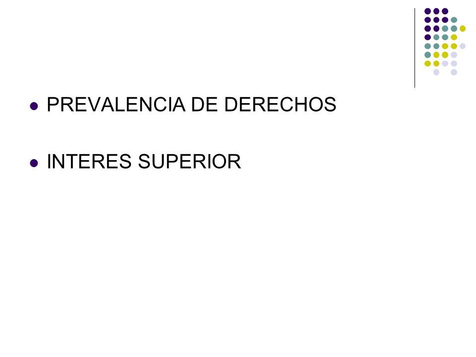 PREVALENCIA DE DERECHOS INTERES SUPERIOR