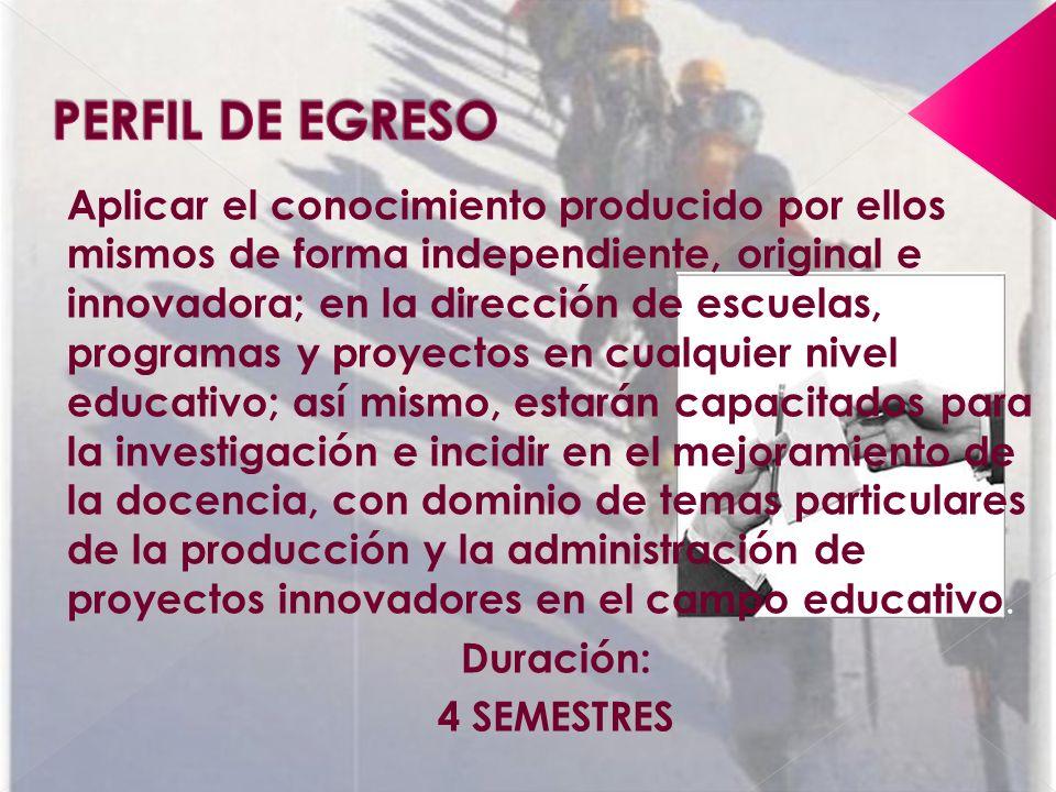 Aplicar el conocimiento producido por ellos mismos de forma independiente, original e innovadora; en la dirección de escuelas, programas y proyectos e