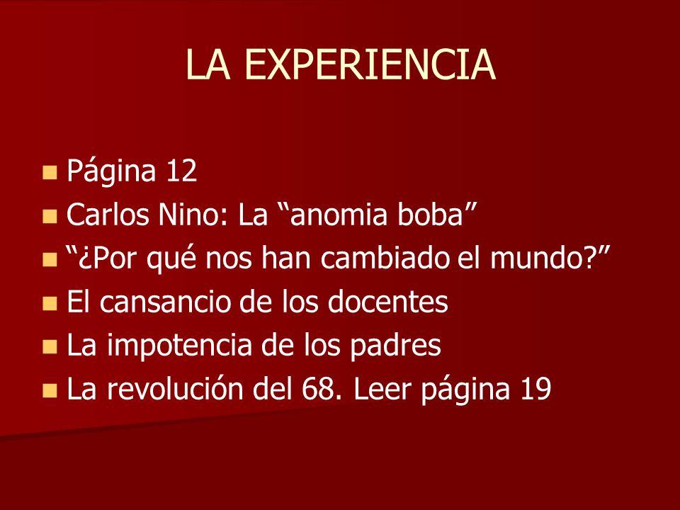 LA EXPERIENCIA Página 12 Carlos Nino: La anomia boba ¿Por qué nos han cambiado el mundo.