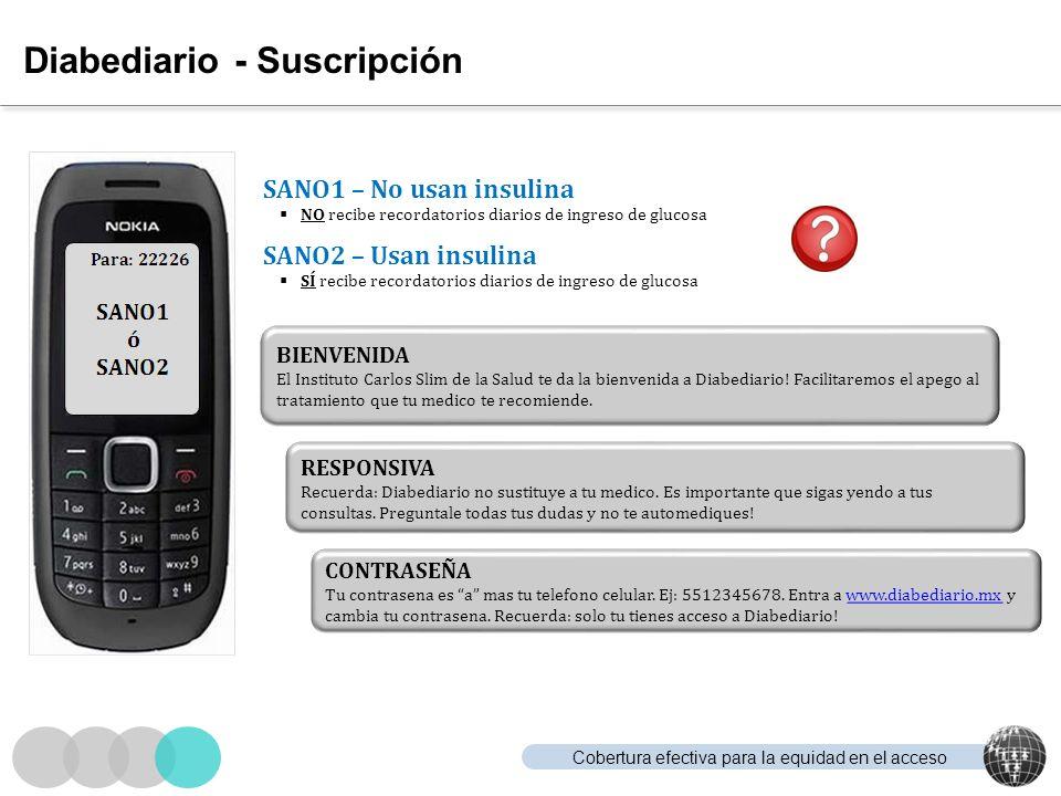 Cobertura efectiva para la equidad en el acceso Diabediario - Suscripción SANO1 – No usan insulina NO recibe recordatorios diarios de ingreso de gluco