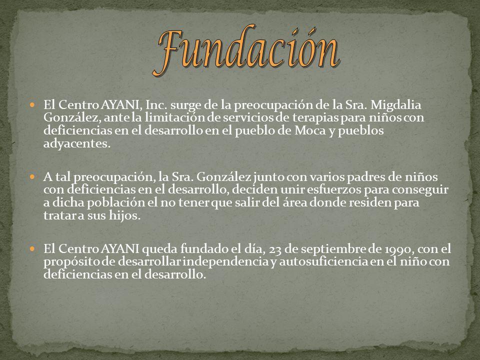 El Centro AYANI, Inc. surge de la preocupación de la Sra. Migdalia González, ante la limitación de servicios de terapias para niños con deficiencias e