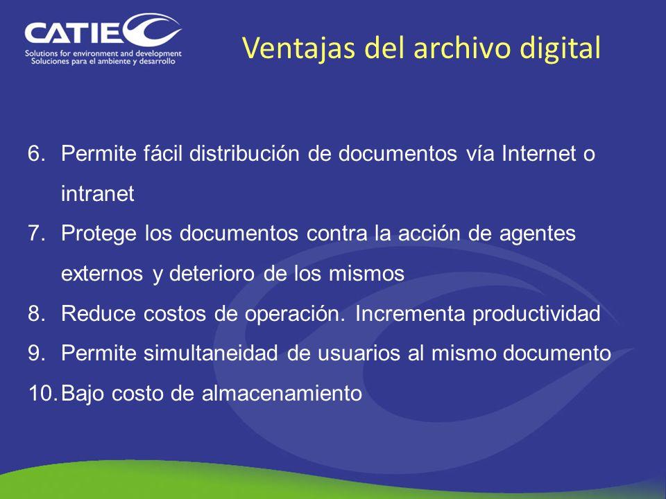 Ventajas del archivo digital 6.Permite fácil distribución de documentos vía Internet o intranet 7.Protege los documentos contra la acción de agentes e
