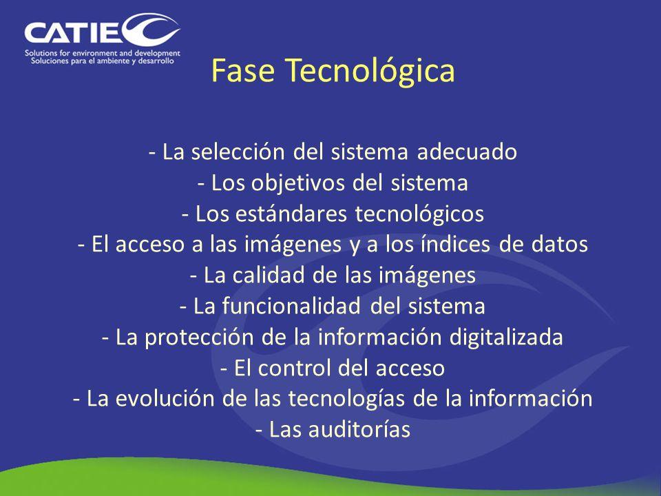 Fase Tecnológica - La selección del sistema adecuado - Los objetivos del sistema - Los estándares tecnológicos - El acceso a las imágenes y a los índi
