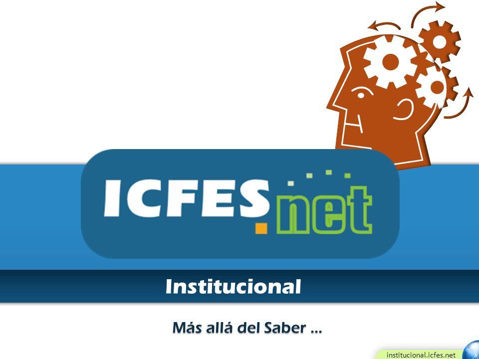 institucional.icfes.net Más allá del Saber... Institucional