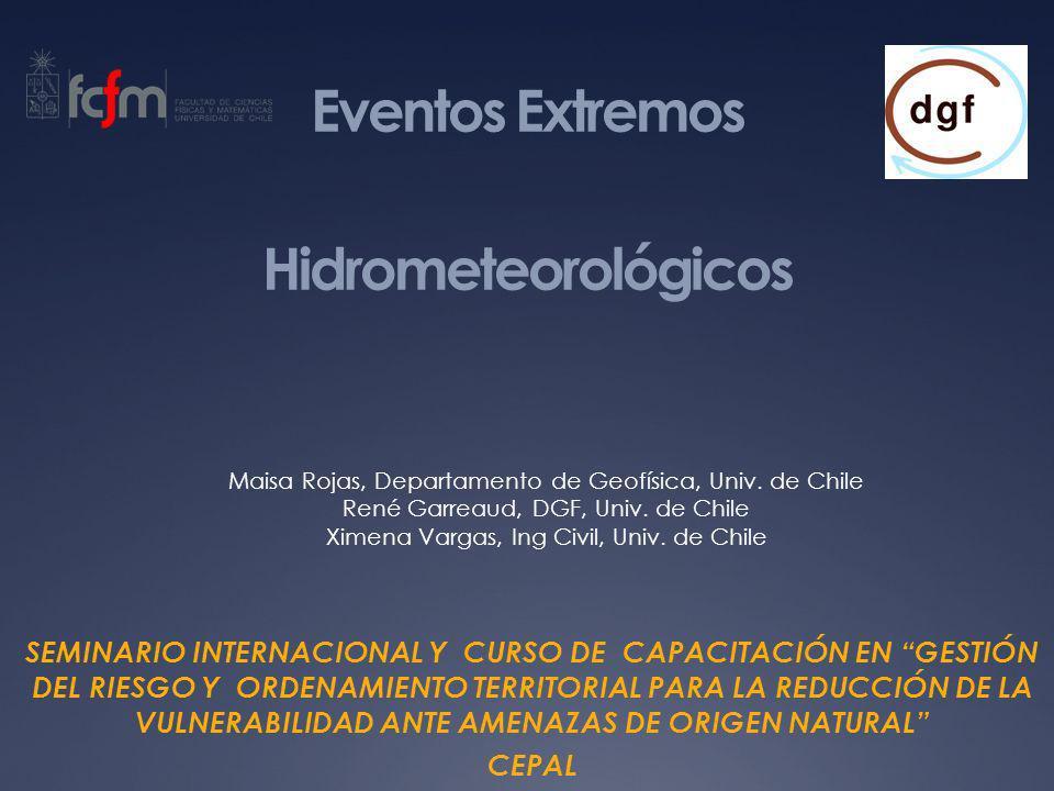 Eventos Extremos Hidrometeorológicos SEMINARIO INTERNACIONAL Y CURSO DE CAPACITACIÓN EN GESTIÓN DEL RIESGO Y ORDENAMIENTO TERRITORIAL PARA LA REDUCCIÓ