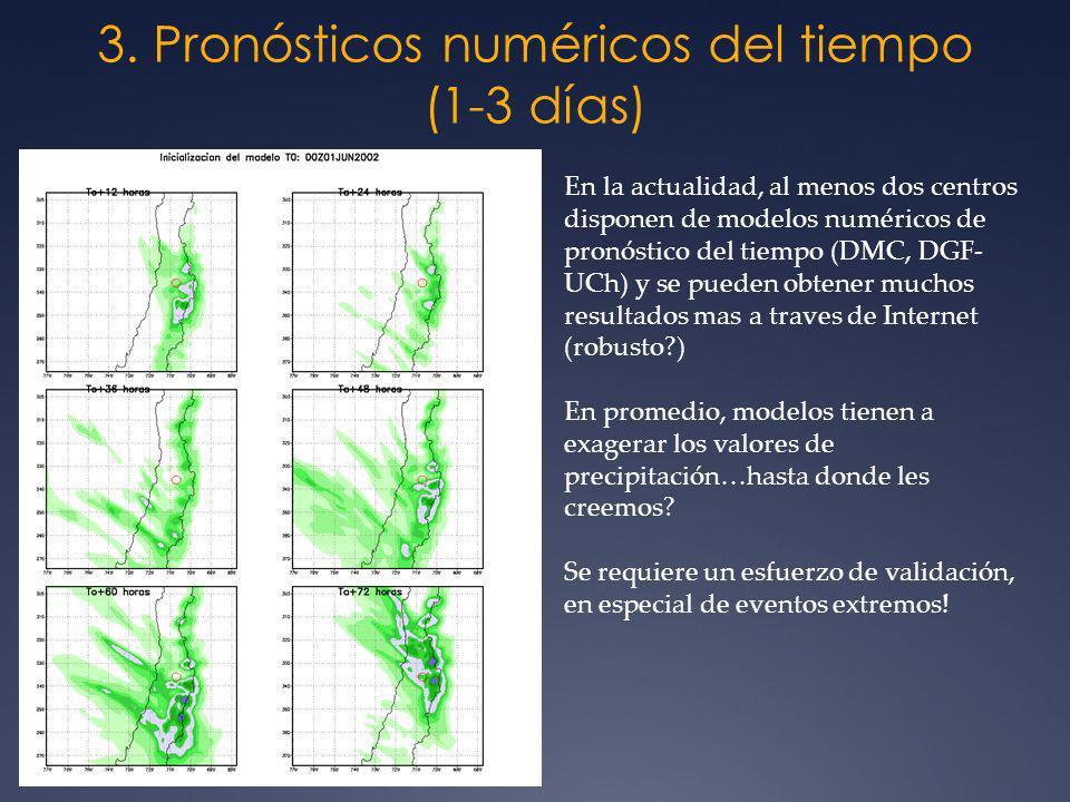 3. Pronósticos numéricos del tiempo (1-3 días) En la actualidad, al menos dos centros disponen de modelos numéricos de pronóstico del tiempo (DMC, DGF