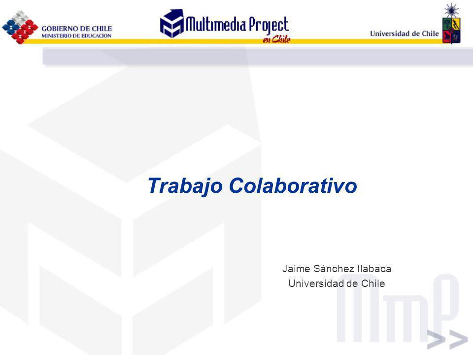 Trabajo Colaborativo Jaime Sánchez Ilabaca Universidad de Chile