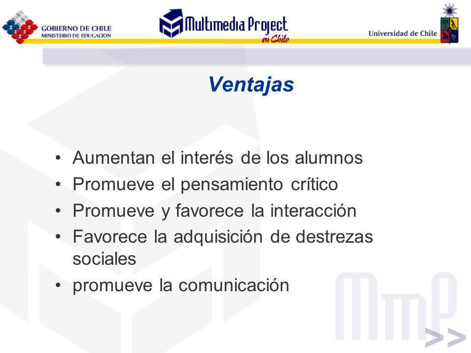 Ventajas Aumentan el interés de los alumnos Promueve el pensamiento crítico Promueve y favorece la interacción Favorece la adquisición de destrezas so