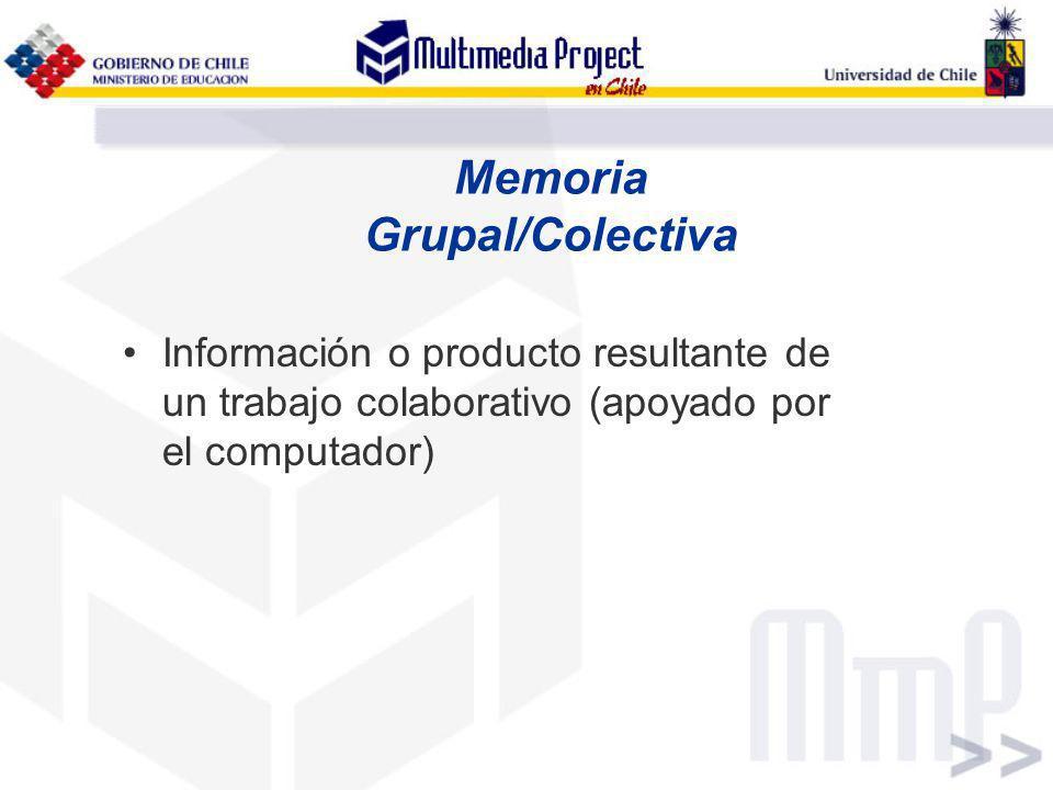 Memoria Grupal/Colectiva Información o producto resultante de un trabajo colaborativo (apoyado por el computador)