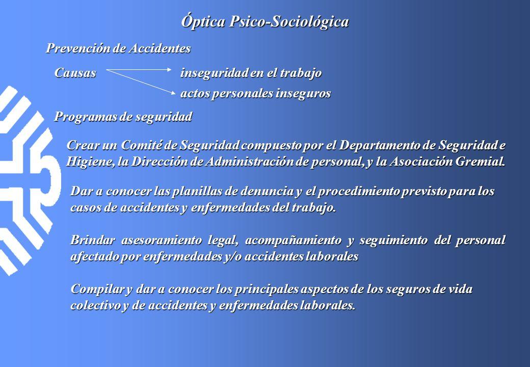 Óptica Psico-Sociológica Prevención de Accidentes Compilar y dar a conocer los principales aspectos de los seguros de vida colectivo y de accidentes y