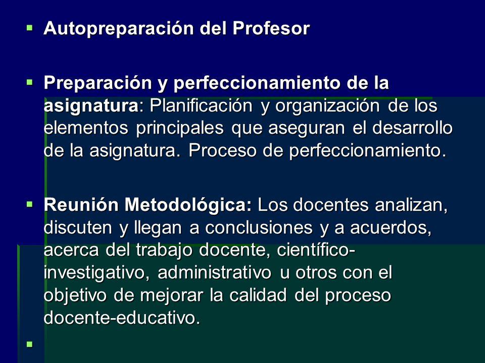 Autopreparación del Profesor Autopreparación del Profesor Preparación y perfeccionamiento de la asignatura: Planificación y organización de los elemen