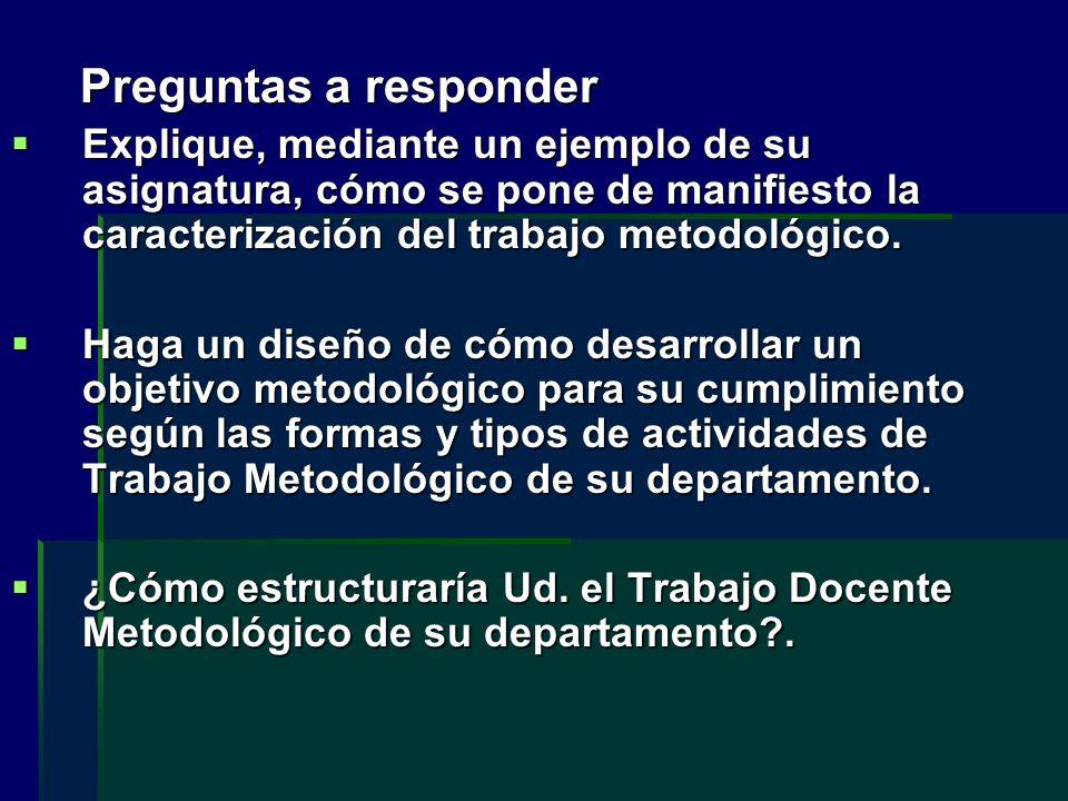 Preguntas a responder Preguntas a responder Explique, mediante un ejemplo de su asignatura, cómo se pone de manifiesto la caracterización del trabajo