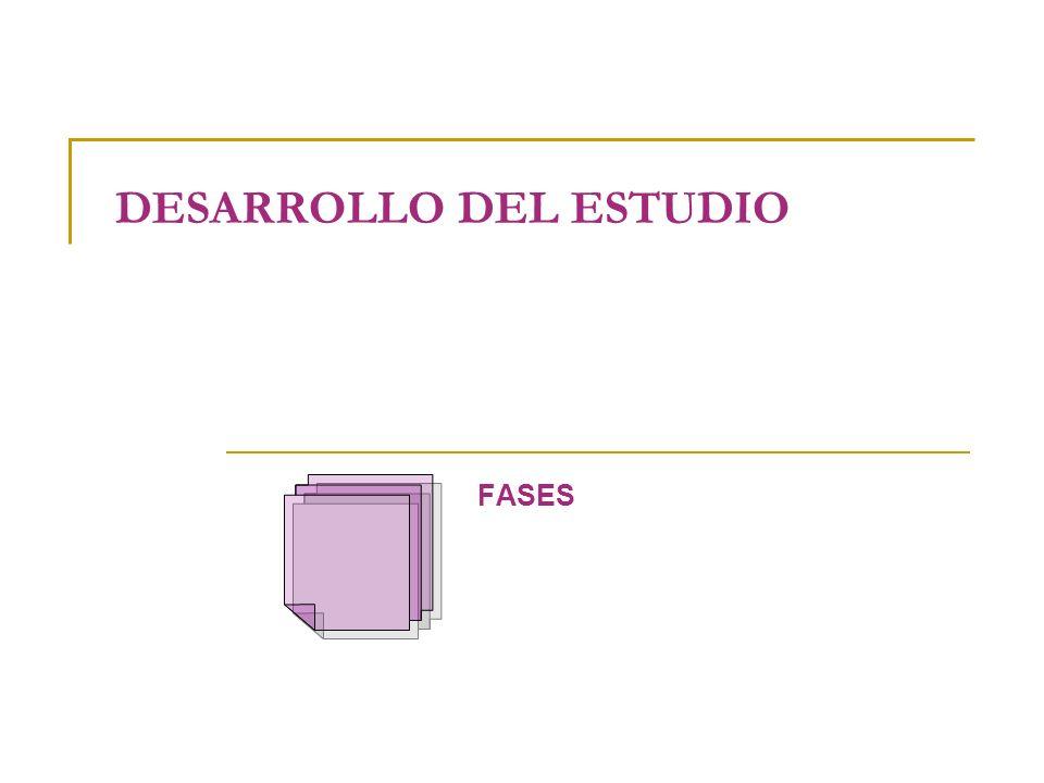 DESARROLLO DEL ESTUDIO FASES
