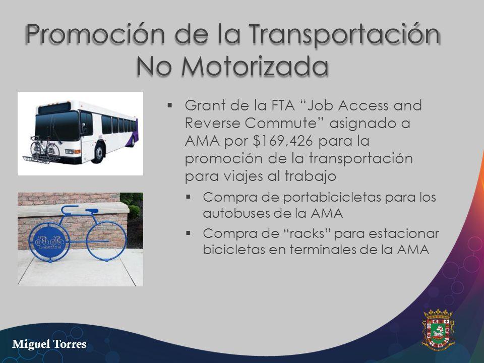 Promoción de la Transportación No Motorizada Grant de la FTA Job Access and Reverse Commute asignado a AMA por $169,426 para la promoción de la transp